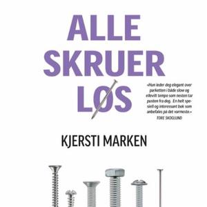 Alle skruer løs (lydbok) av Kjersti Marken