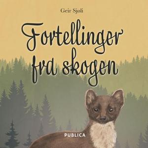Fortellinger fra skogen (lydbok) av Geir Sjøl