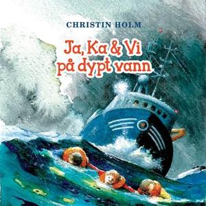 Ja, Ka & Vi på dypt vann (lydbok) av Christin