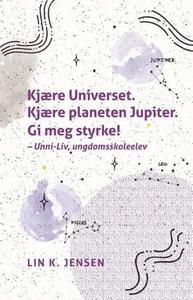 Kjære Universet. Kjære planeten Jupiter. Gi m