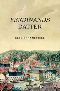 Ferdinands datter (ebok) av Else Skranefjell