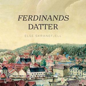 Ferdinands datter (lydbok) av Else Skranefjel