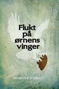 Flukt på ørnens vinger (ebok) av Vivi-Beathe