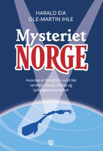 Mysteriet Norge (ebok) av Harald Eia, Ole-Mar
