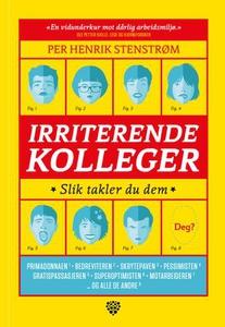 Irriterende kolleger (ebok) av Per Henrik Ste