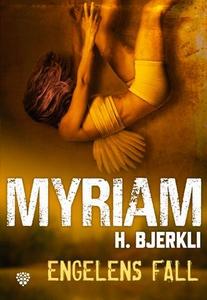 Engelens fall (ebok) av Myriam H. Bjerkli