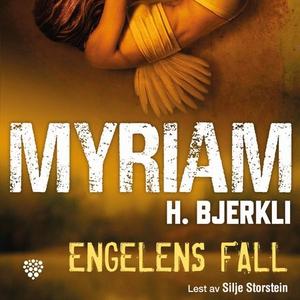 Engelens fall (lydbok) av Myriam H. Bjerkli
