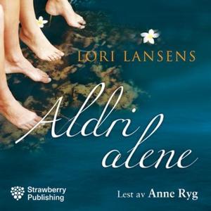 Aldri alene (lydbok) av Lori Lansens