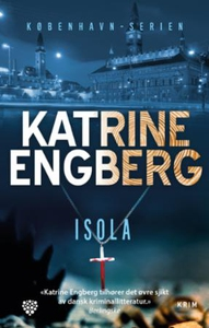 Isola (ebok) av Katrine Engberg
