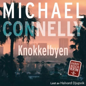 Knokkelbyen (lydbok) av Michael Connelly