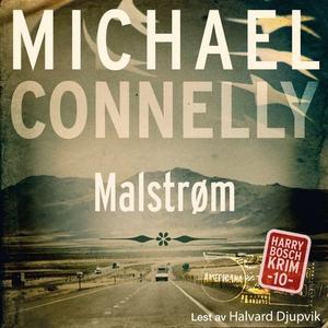 Malstrøm (lydbok) av Michael Connelly