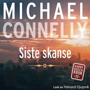 Siste skanse (lydbok) av Michael Connelly