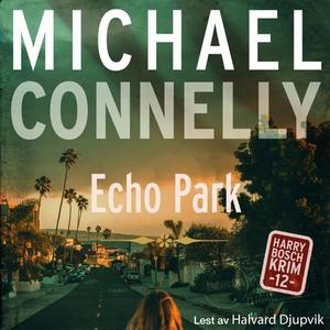 Echo park (lydbok) av Michael Connelly