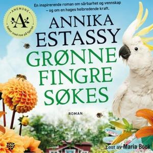 Grønne fingre søkes (lydbok) av Annika Estass