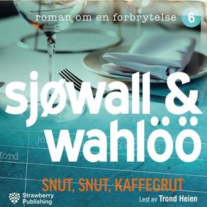 Snut, snut, kaffegrut (lydbok) av Maj Sjöwall