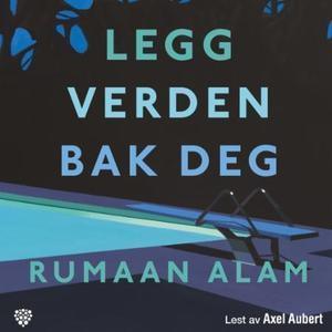 Legg verden bak deg (lydbok) av Rumaan Alam
