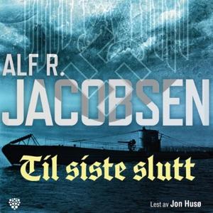 Til siste slutt (lydbok) av Alf R. Jacobsen