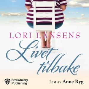 Livet tilbake (lydbok) av Lori Lansens