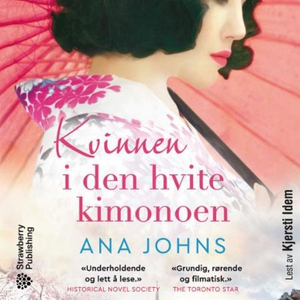 Kvinnen i den hvite kimonoen (lydbok) av Ana