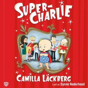 Super-Charlie (lydbok) av Camilla Läckberg, J