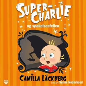 Super-Charlie og spøkelsesfellen (lydbok) av