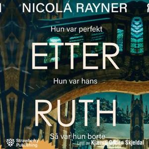 Etter Ruth (lydbok) av Nicola Rayner