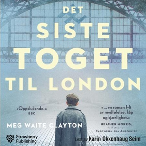 Det siste toget til London (lydbok) av Meg Wa