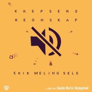 Krepsens regnskap (lydbok) av Erik Meling Sel
