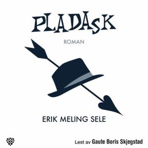 Pladask (lydbok) av Erik Meling Sele