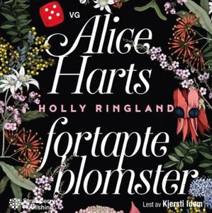 Alice Harts fortapte blomster (lydbok) av Hol