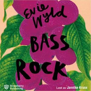 Bass Rock (lydbok) av Evie Wyld