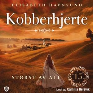 Størst av alt (lydbok) av Elisabeth Havnsund