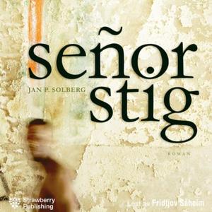 Señor Stig (lydbok) av Jan P. Solberg