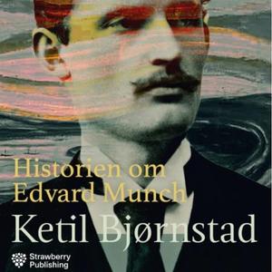 Historien om Edvard Munch (lydbok) av Ketil B