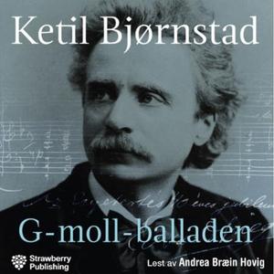 G-moll-balladen (lydbok) av Ketil Bjørnstad