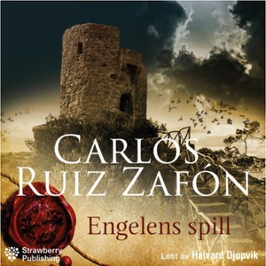 Engelens spill (lydbok) av Carlos Ruiz Zafon