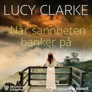 Når sannheten banker på (lydbok) av Lucy Clar