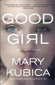 Good girl (ebok) av Mary Kubica