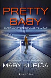 Pretty Baby (ebok) av Mary Kubica