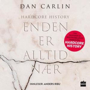 Enden er alltid nær (lydbok) av Dan Carlin
