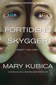 Fortidens skygger (ebok) av Mary Kubica