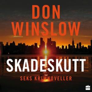 Skadeskutt (lydbok) av Don Winslow