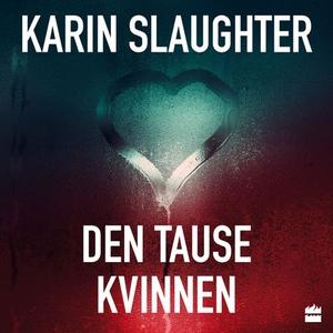 Den tause kvinnen (lydbok) av Karin Slaughter
