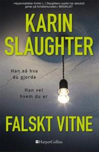 Falskt vitne (ebok) av Karin Slaughter