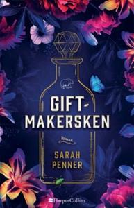 Giftmakersken (ebok) av Sarah Penner