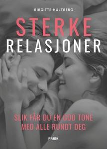 Sterke relasjoner (ebok) av Birgitte Hultberg