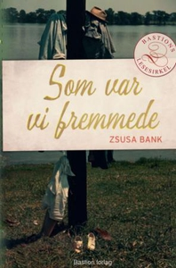 Som var vi fremmede (ebok) av Zsuzsa Bánk