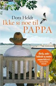 Ikke si noe til pappa (ebok) av Dora Heldt