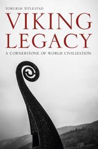 Viking legacy (ebok) av Torgrim Titlestad