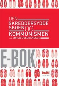 Den skreddersydde skoen og kommunismen (ebok)